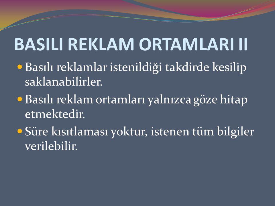 BASILI REKLAM ORTAMLARI II