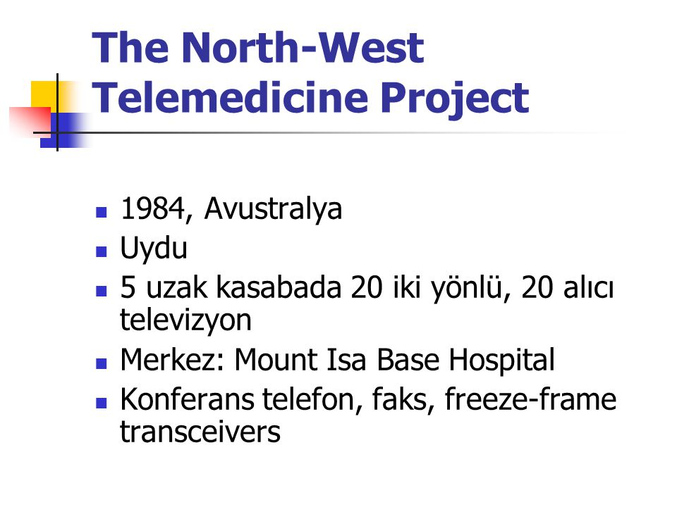 The North-West Telemedicine Project