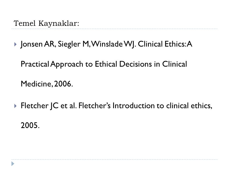Fletcher JC et al. Fletcher's Introduction to clinical ethics, 2005.