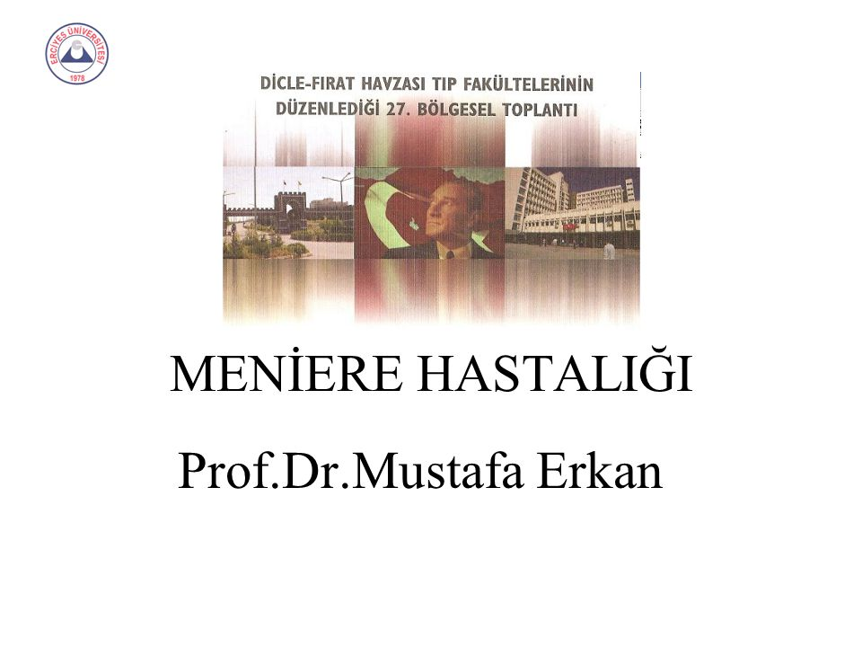 MENİERE HASTALIĞI Prof.Dr.Mustafa Erkan
