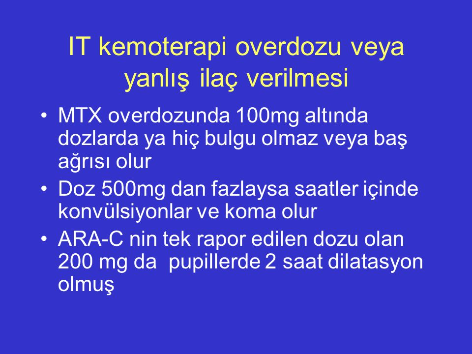 IT kemoterapi overdozu veya yanlış ilaç verilmesi