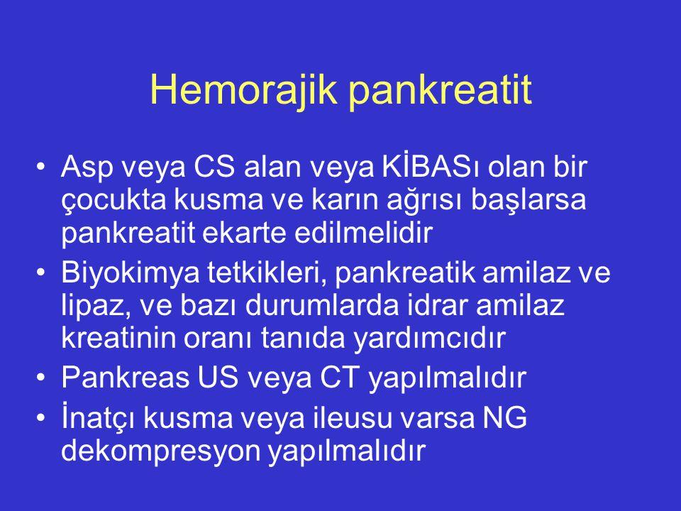 Hemorajik pankreatit Asp veya CS alan veya KİBASı olan bir çocukta kusma ve karın ağrısı başlarsa pankreatit ekarte edilmelidir.
