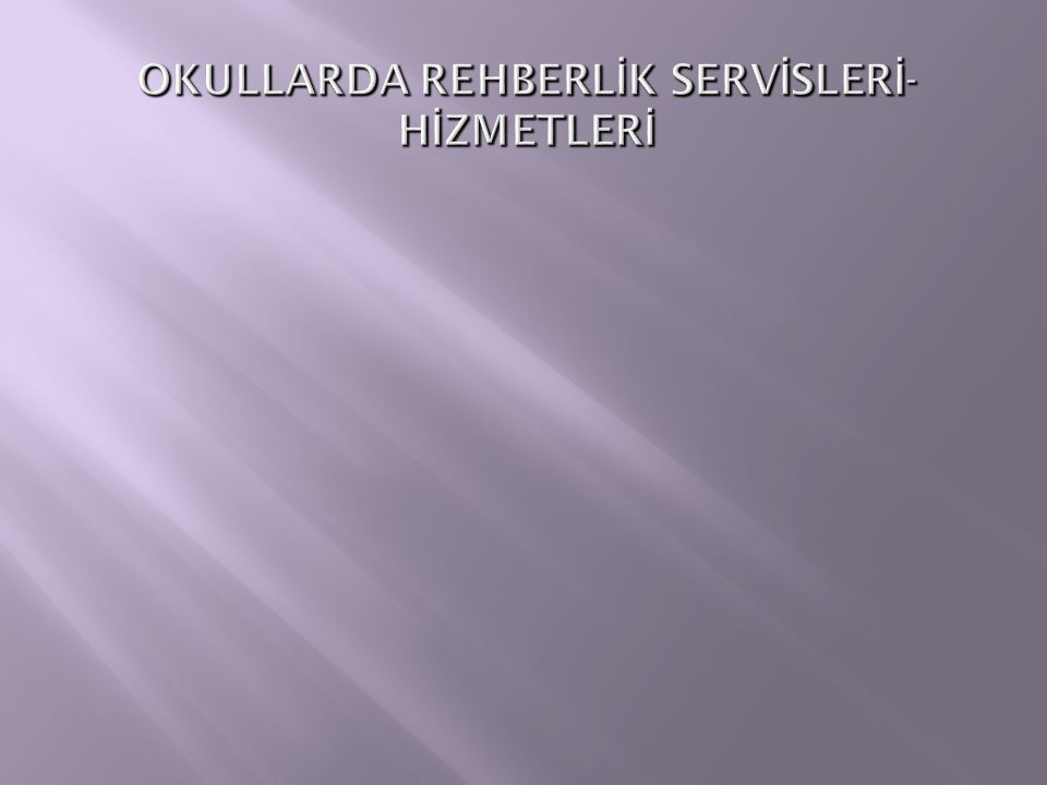 OKULLARDA REHBERLİK SERVİSLERİ-HİZMETLERİ