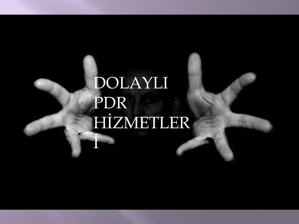 DOLAYLI PDR HİZMETLERİ