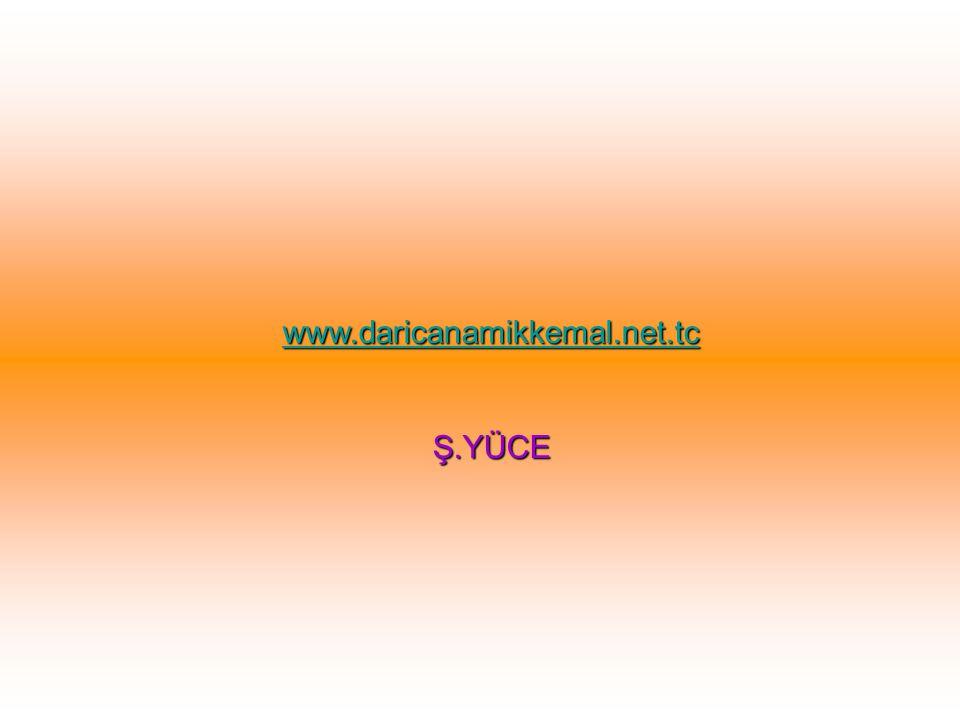 www.daricanamikkemal.net.tc Ş.YÜCE