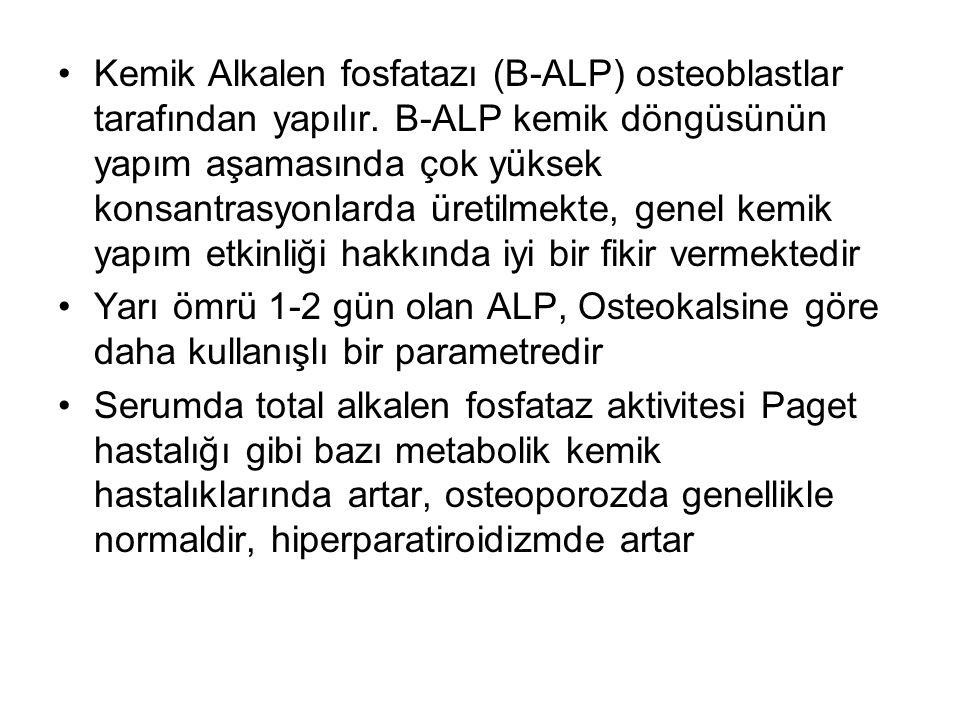 Kemik Alkalen fosfatazı (B-ALP) osteoblastlar tarafından yapılır