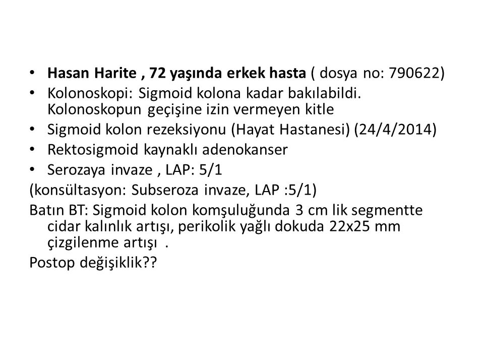 Hasan Harite , 72 yaşında erkek hasta ( dosya no: 790622)
