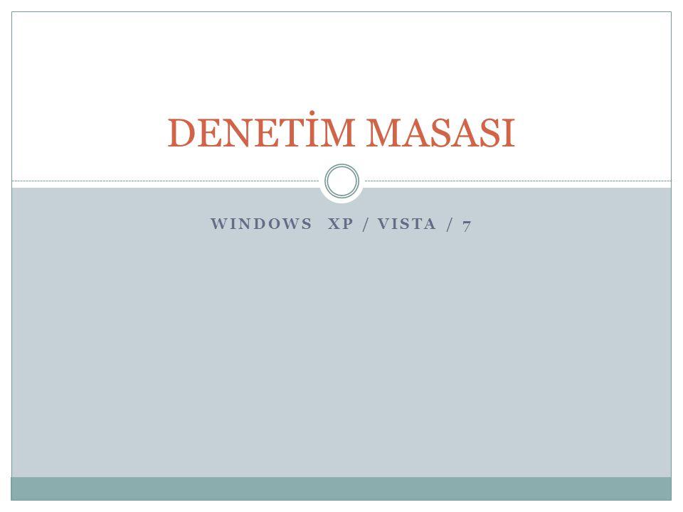 DENETİM MASASI WINDOWS XP / VISTA / 7