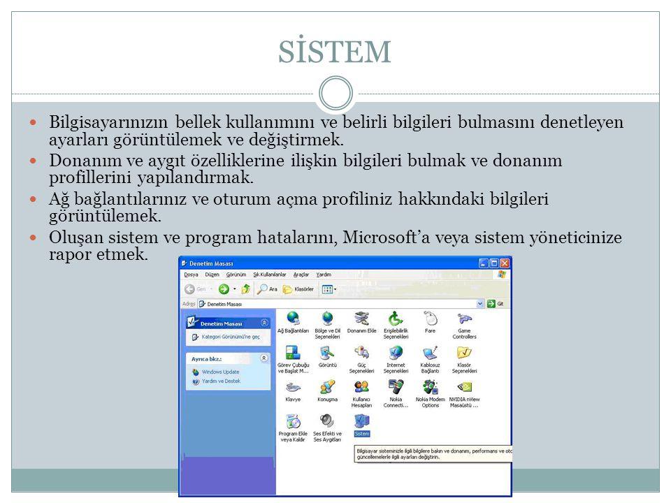 SİSTEM Bilgisayarınızın bellek kullanımını ve belirli bilgileri bulmasını denetleyen ayarları görüntülemek ve değiştirmek.