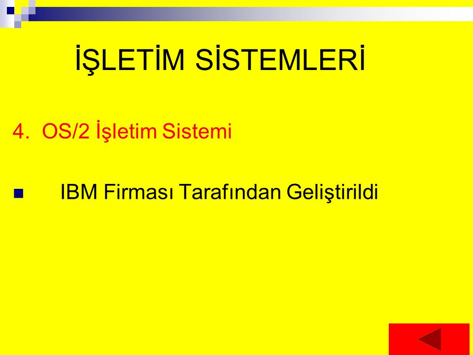 İŞLETİM SİSTEMLERİ 4. OS/2 İşletim Sistemi