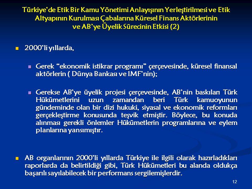 Türkiye'de Etik Bir Kamu Yönetimi Anlayışının Yerleştirilmesi ve Etik Altyapının Kurulması Çabalarına Küresel Finans Aktörlerinin ve AB'ye Üyelik Sürecinin Etkisi (2)