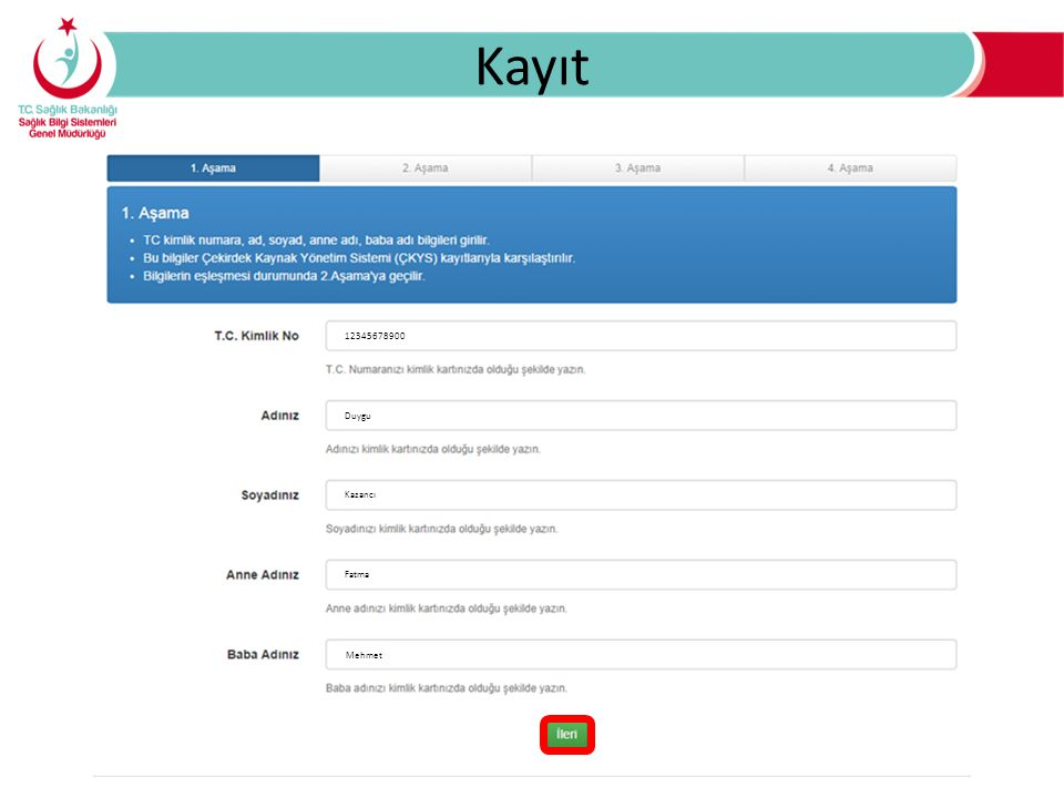Kayıt 12345678900 Duygu Kazancı Fatma Mehmet