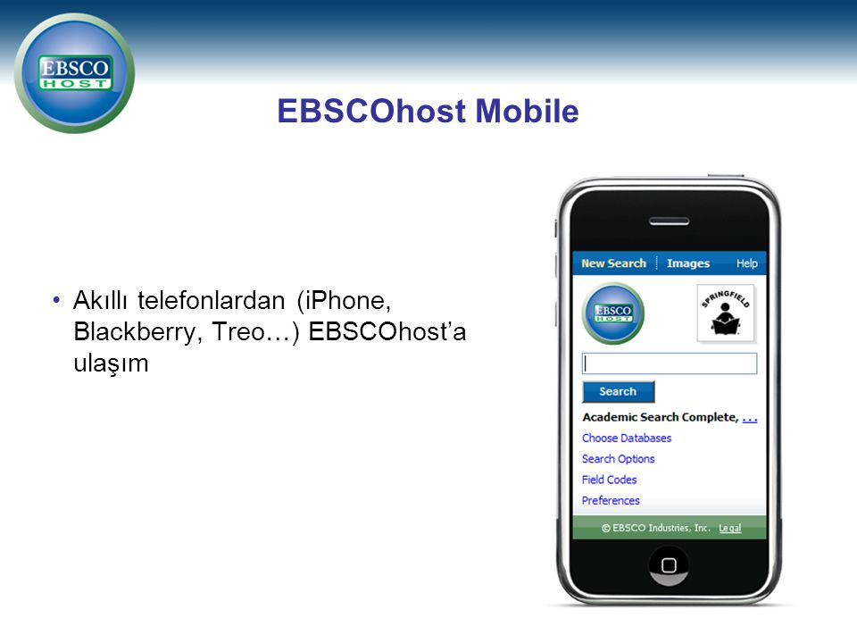 EBSCOhost Mobile Akıllı telefonlardan (iPhone, Blackberry, Treo…) EBSCOhost'a ulaşım