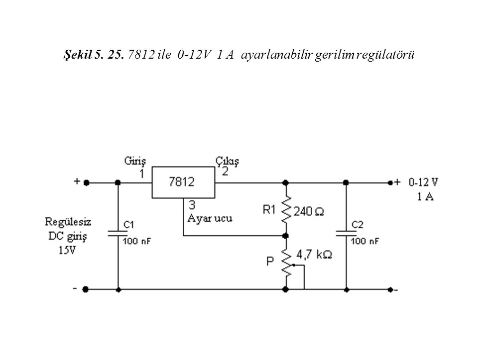 Şekil 5. 25. 7812 ile 0-12V 1 A ayarlanabilir gerilim regülatörü