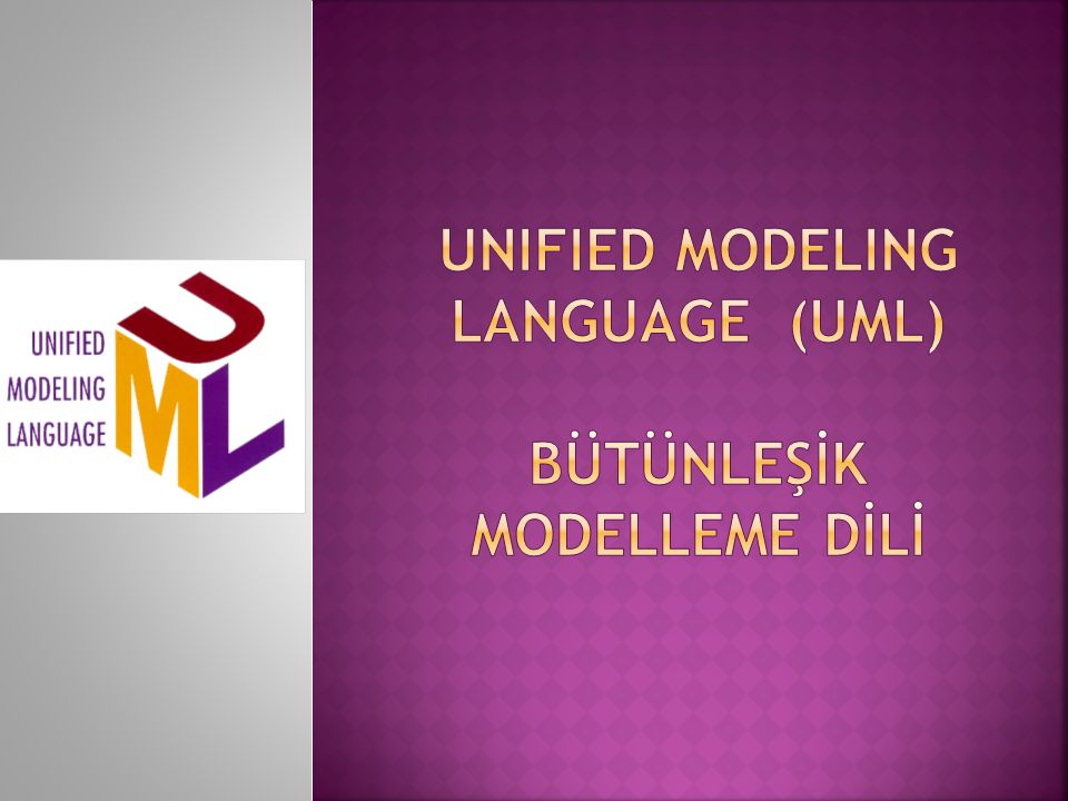 Unified Modeling Language (UML) Bütünleşİk Modelleme Dİlİ