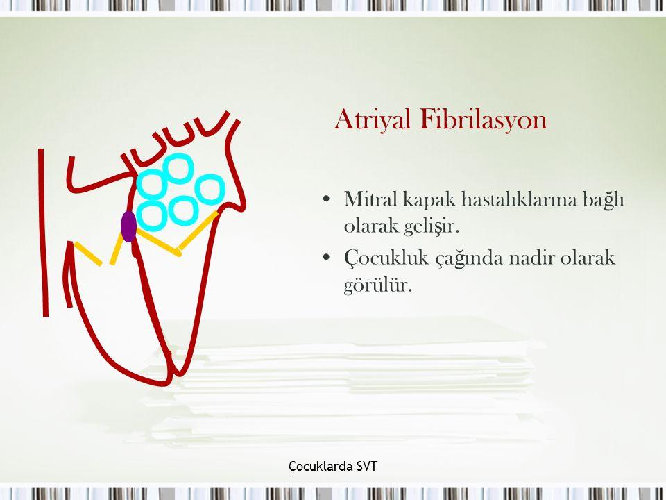 Atriyal Fibrilasyon Mitral kapak hastalıklarına bağlı olarak gelişir.