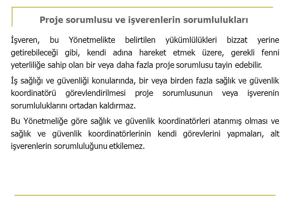 Proje sorumlusu ve işverenlerin sorumlulukları