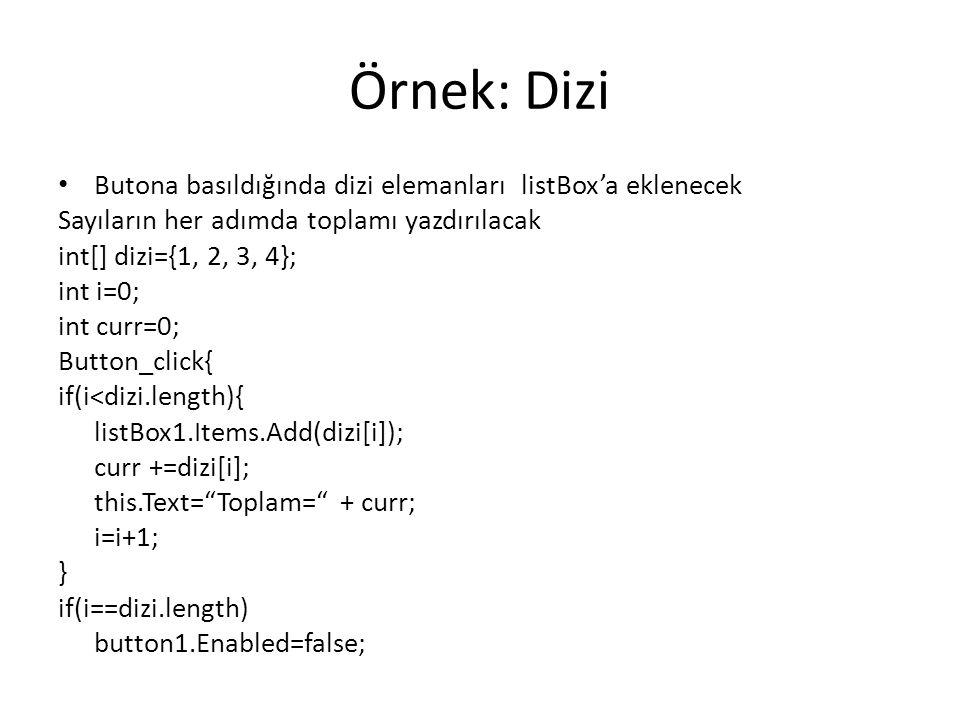 Örnek: Dizi Butona basıldığında dizi elemanları listBox'a eklenecek