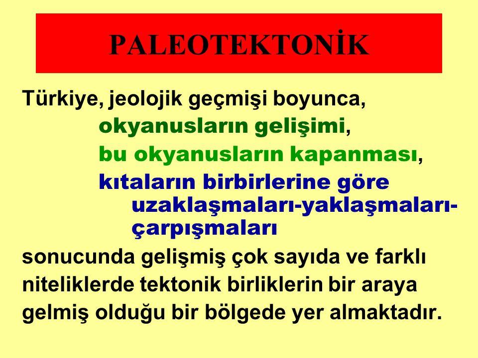 PALEOTEKTONİK Türkiye, jeolojik geçmişi boyunca,
