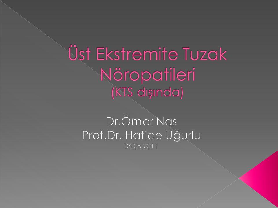 Üst Ekstremite Tuzak Nöropatileri (KTS dışında)