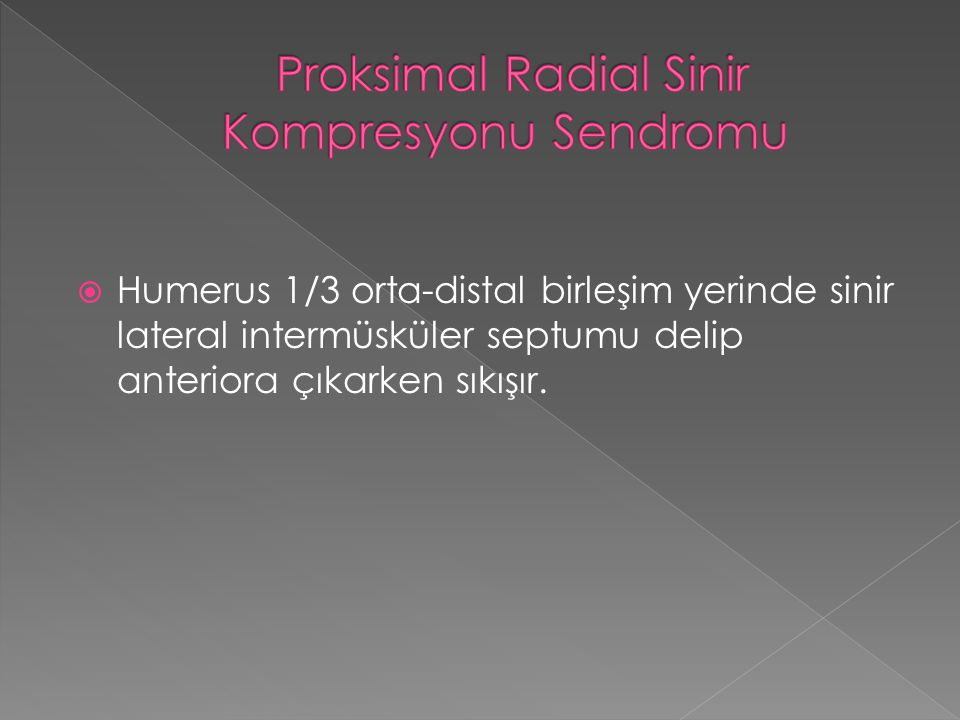 Proksimal Radial Sinir Kompresyonu Sendromu