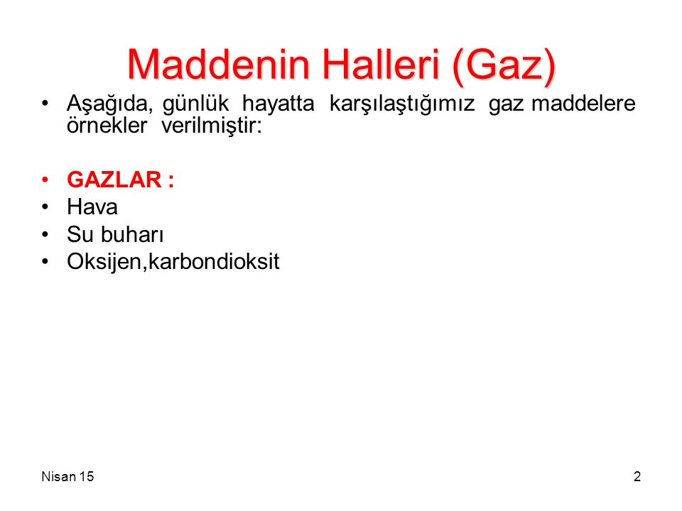 Maddenin Halleri (Gaz)