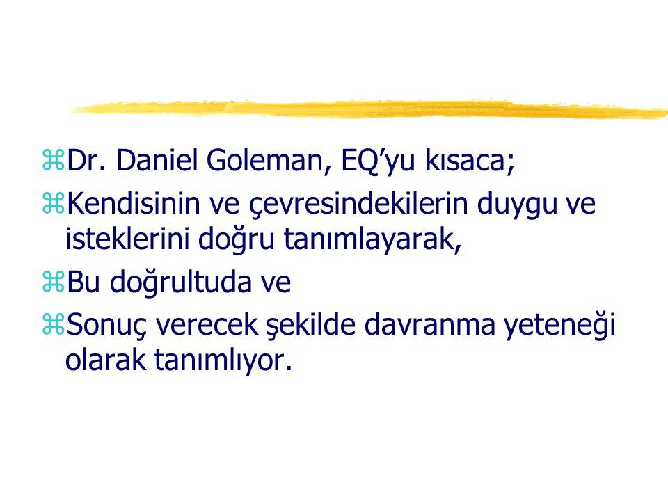 Dr. Daniel Goleman, EQ'yu kısaca;