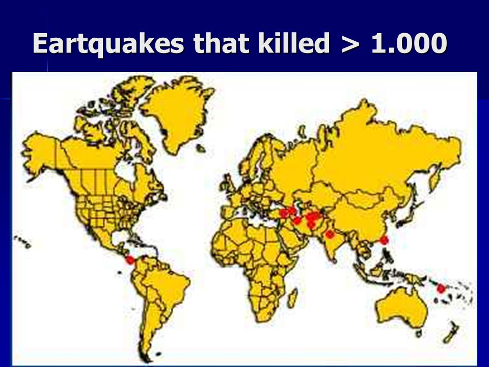 Eartquakes that killed > 1.000