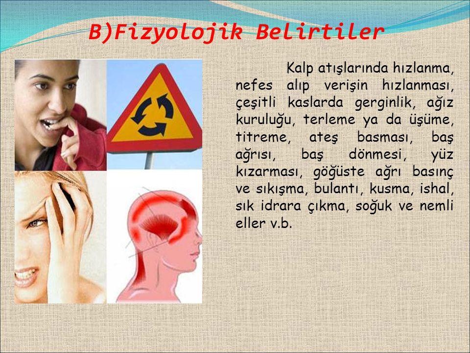 B)Fizyolojik Belirtiler