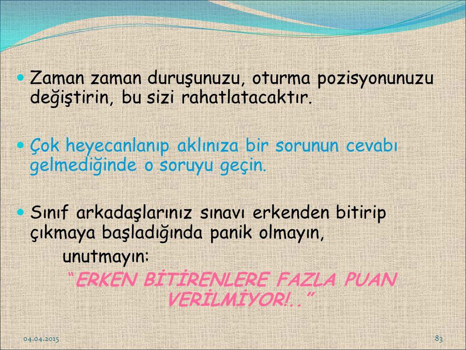 ERKEN BİTİRENLERE FAZLA PUAN VERİLMİYOR!..