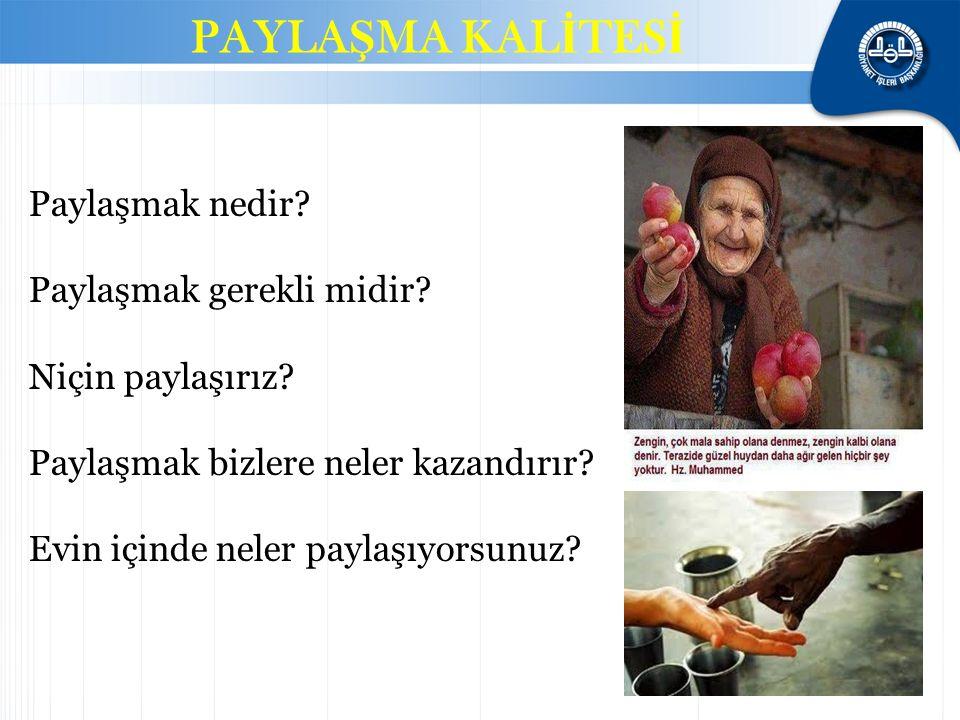 PAYLAŞMA KALİTESİ