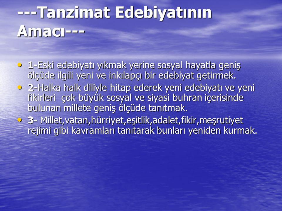 ---Tanzimat Edebiyatının Amacı---