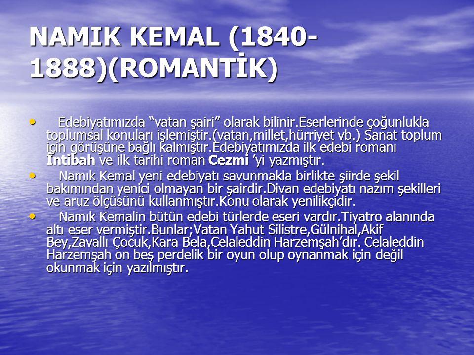 NAMIK KEMAL (1840-1888)(ROMANTİK)