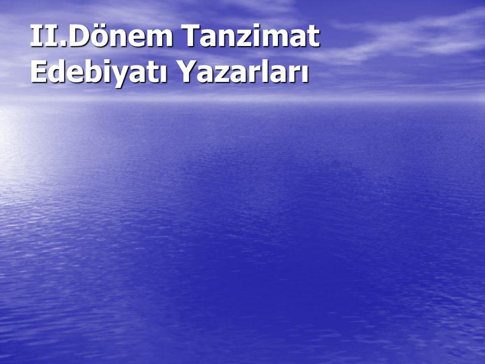 II.Dönem Tanzimat Edebiyatı Yazarları