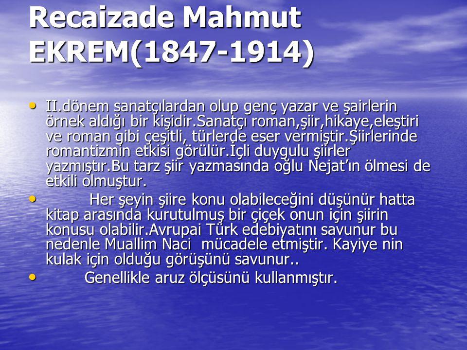 Recaizade Mahmut EKREM(1847-1914)