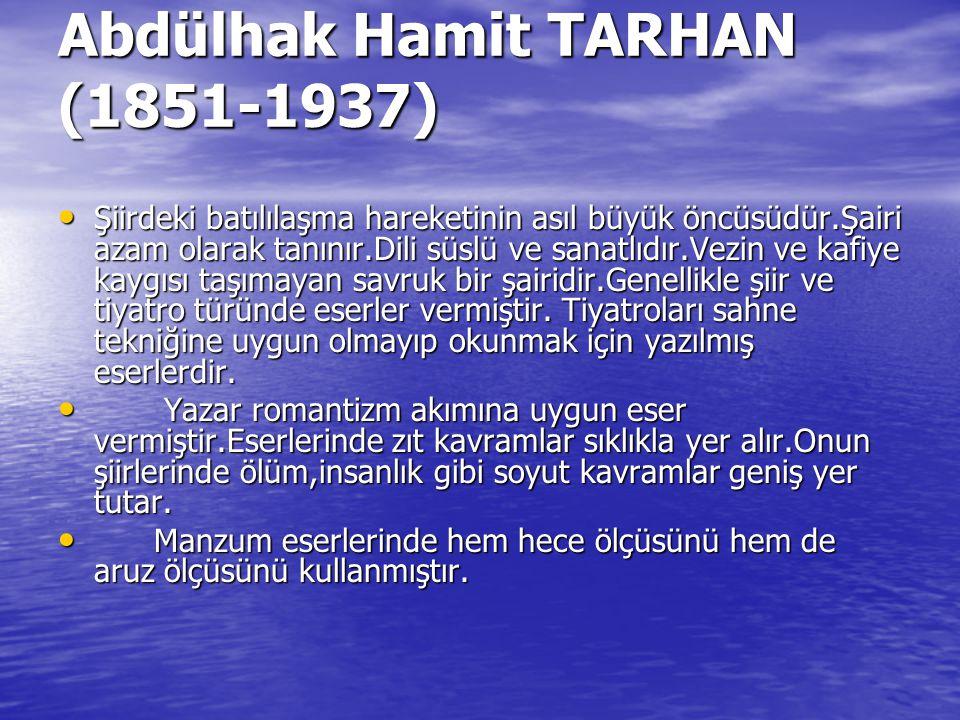 Abdülhak Hamit TARHAN (1851-1937)