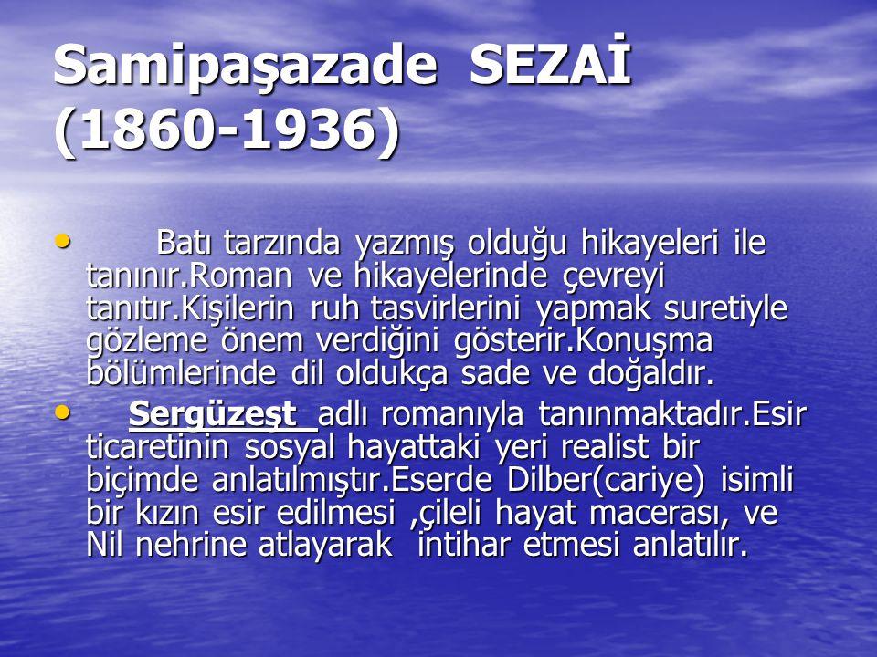 Samipaşazade SEZAİ (1860-1936)