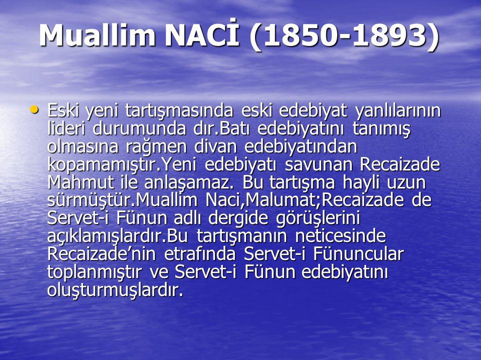 Muallim NACİ (1850-1893)