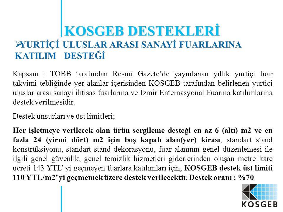 KOSGEB DESTEKLERİ YURTİÇİ ULUSLAR ARASI SANAYİ FUARLARINA KATILIM DESTEĞİ.