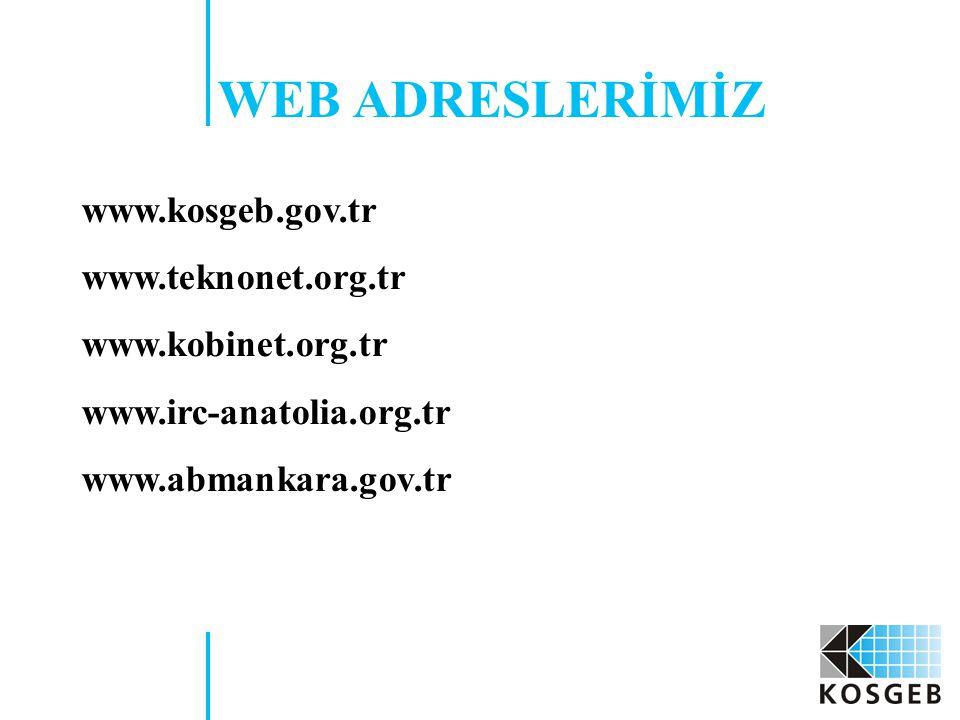 WEB ADRESLERİMİZ www.kosgeb.gov.tr www.teknonet.org.tr