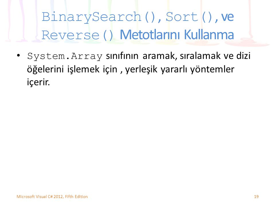 BinarySearch(), Sort(), ve Reverse() Metotlarını Kullanma