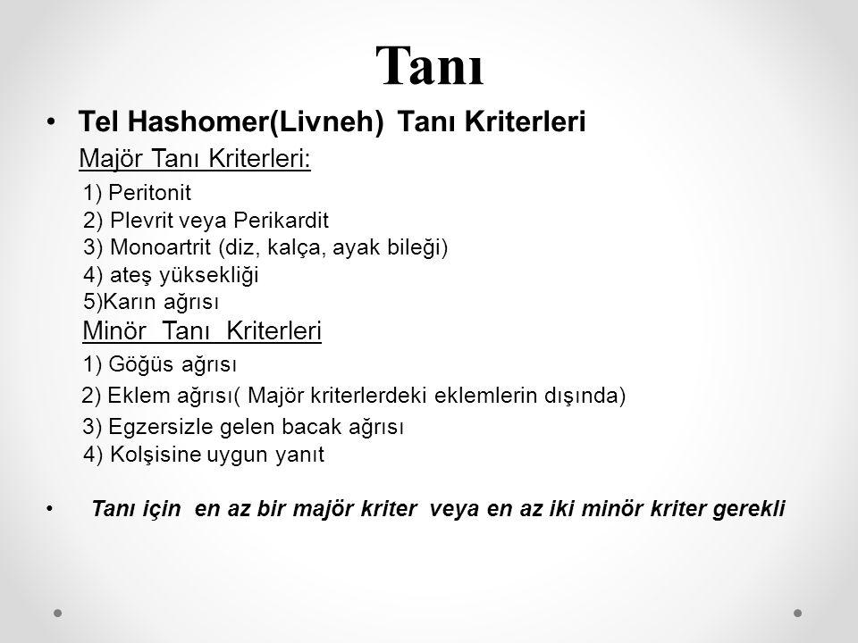 Tanı Tel Hashomer(Livneh) Tanı Kriterleri Majör Tanı Kriterleri: