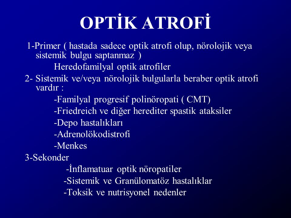 OPTİK ATROFİ Heredofamilyal optik atrofiler