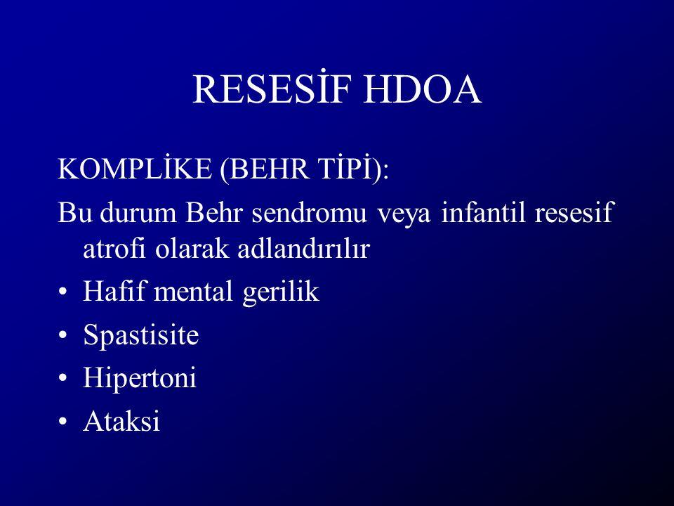 RESESİF HDOA KOMPLİKE (BEHR TİPİ):