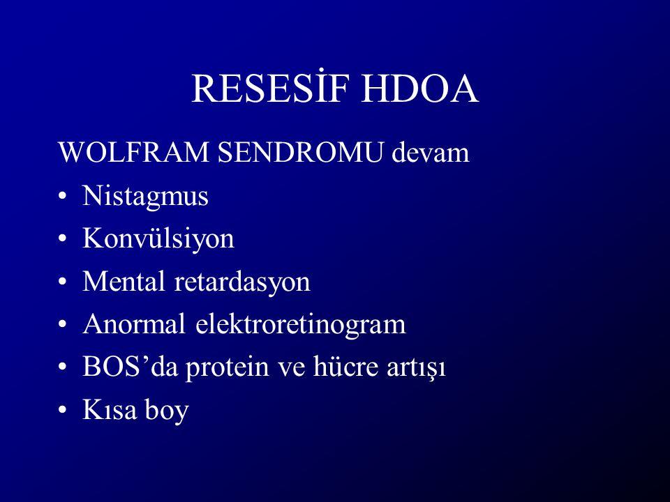 RESESİF HDOA WOLFRAM SENDROMU devam Nistagmus Konvülsiyon