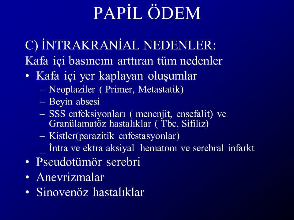 PAPİL ÖDEM C) İNTRAKRANİAL NEDENLER: