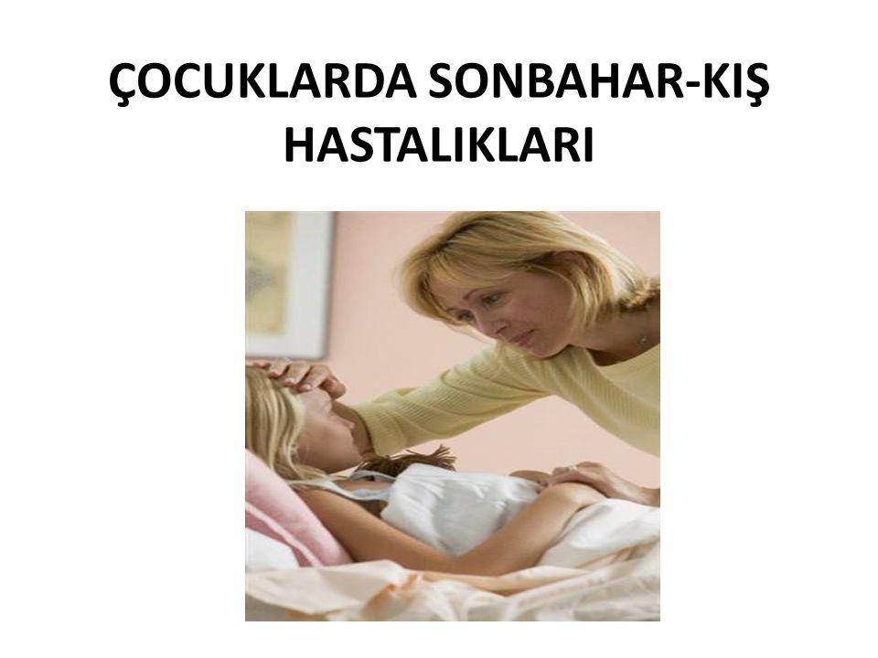 ÇOCUKLARDA SONBAHAR-KIŞ HASTALIKLARI