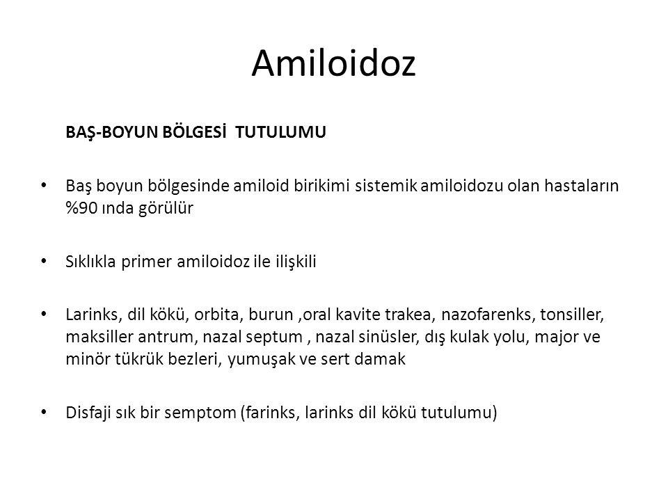Amiloidoz BAŞ-BOYUN BÖLGESİ TUTULUMU