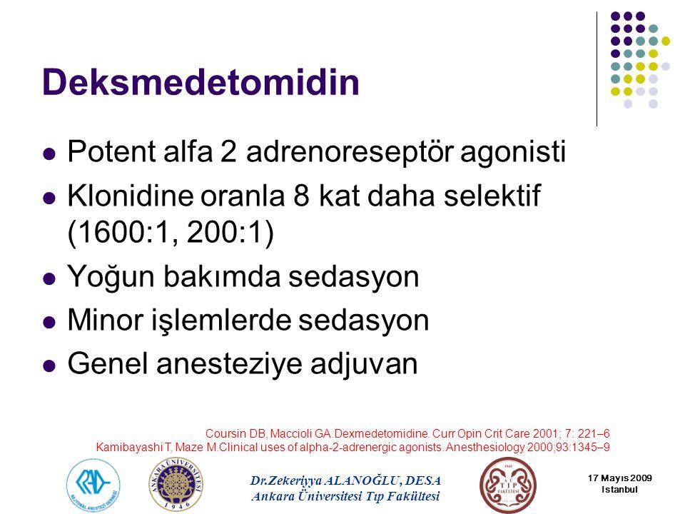 Deksmedetomidin Potent alfa 2 adrenoreseptör agonisti