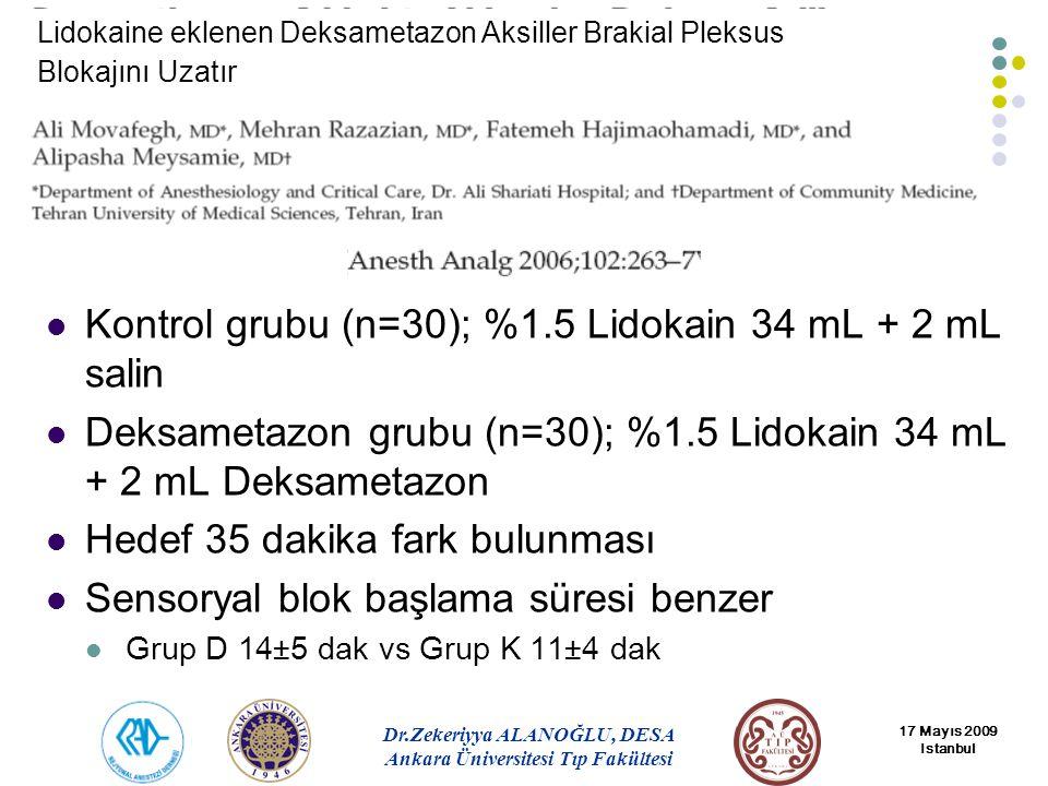 Kontrol grubu (n=30); %1.5 Lidokain 34 mL + 2 mL salin